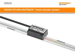 Installation guide: RGH45 RTLR40 / FASTRACK™ linear encoder system