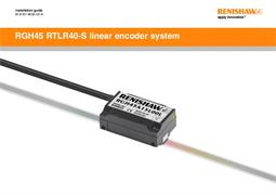 Installation guide: RGH45 RTLR40-S linear encoder system