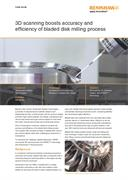 Case study:  3D scanning boosts accuracy and efficiency of bladed disk milling process