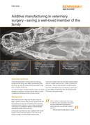 Case study: Additive manufacturing in veterinary surgery - saving a well-loved member of the family