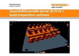 Quick start guide:  QuantAM/QuantAM dental 2019 V5.1