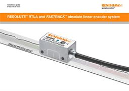 Installation guide: RESOLUTE™ RTLA and FASTRACK™ absolute linear encoder system