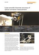 Case study:  Laser encoder improves accuracy of optical connector measurement