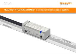 QUANTiC ™ RTLC40/FASTRACK™ incremental linear encoder system