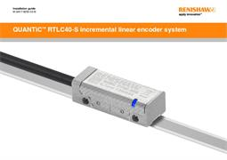Installation guide:  QUANTiC™ RTLC40-S incremental linear encoder system