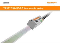 Installation guide: TONiC™ T103x RTLC-S linear encoder system