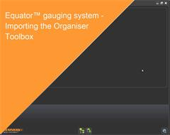 Training module:  Equator gauging system - Importing the Organiser Toolbox