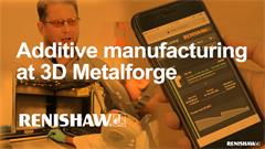Case study:  3D Metalforge ventures out into metal additive manufacturing