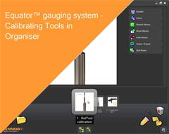 Training module:  Equator gauging system - Calibrating Tools in Organsier