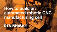 How to build an automated robotic CNC manufacturing cell using Equator for process control