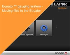Training module:  Equator gauging system - Moving files to the Equator