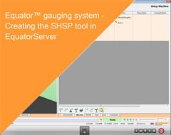 Training module:  Equator gauging system - Creating the SHSP tool in EquatorServer