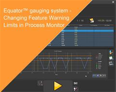 Training module:  Equator gauging system - Changing Feature Warning Limits in Process Monitor