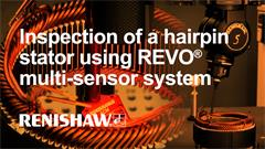Exhibition video:  CMM inspection of a hairpin stator using the REVO® multi-sensor system