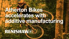 Atherton Bikes accelerates with additive manufacturing