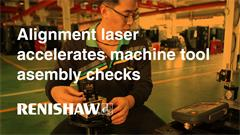 Case study:  Alignment laser accelerates machine tool assembly checks