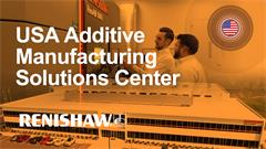 Welcome to Renishaw AM Solutions Center - Illinois, USA