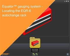 Training module:  Equator gauging system - Locating the EQR-6 autochange rack