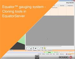 Training Manual:  Equator gauging system - Cloning tools in EquatorServer