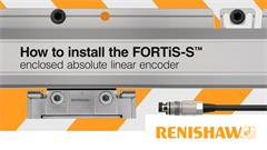 Installation video: How to install the FORTiS-S™ enclosed absolute linear encoder