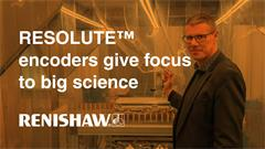 RESOLUTE™ encoders give focus to big science