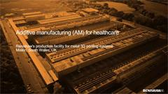 Additive manufacturing (AM) for healthcare: Renishaw's production facility for metal 3D printing systems