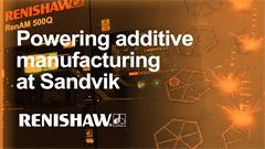 Case study:  Powering the future of metal additive manufacturing at Sandvik
