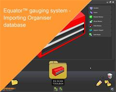 Training module:  Equator gauging system - Importing Organiser database