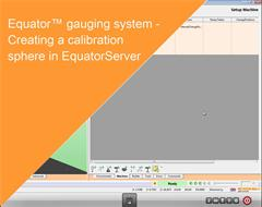 Training module:  Equator gauging system - Creating a Calibration Sphere in EquatorServer