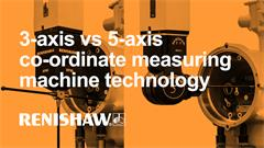 3-axis vs 5-axis co-ordinate measuring machine technology